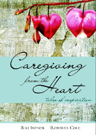 Caregiving from the Heart: Tales of Inspiration